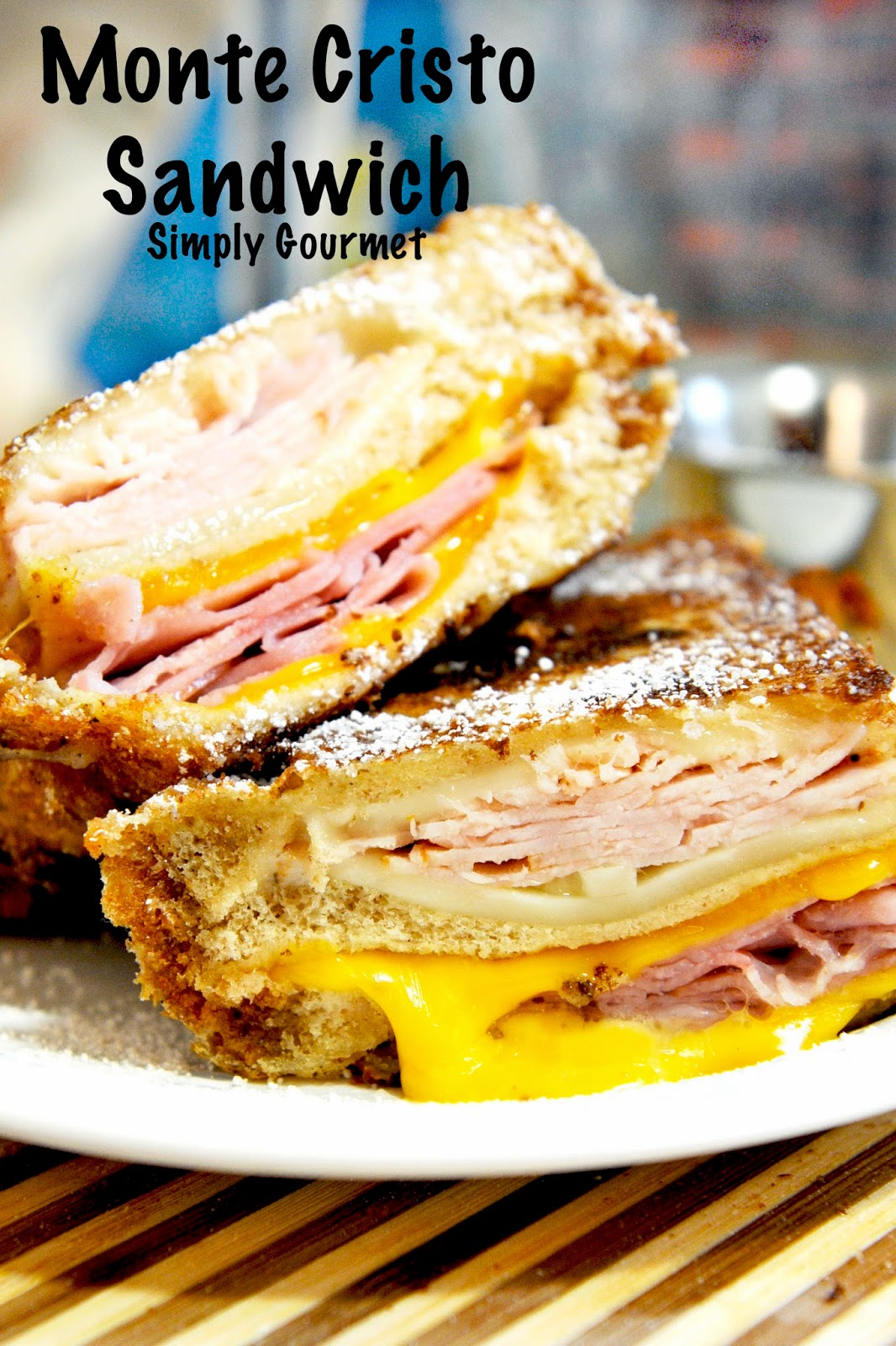 Simply Gourmet: Monte Cristo Sandwich