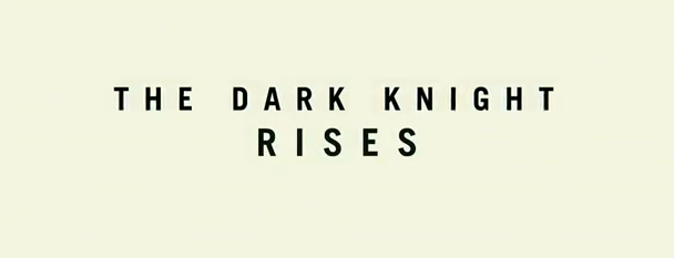 The Dark Knight Rises 2012 Batman 3 official movie title sequel trilogy dc warner bros pictures syncopy films legendary pictures dc comics