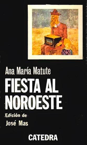 Fiesta al Noroeste - Ana María Matute