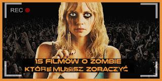 http://mechaniczna-kulturacja.blogspot.com/2015/09/15-produkcji-o-zombie-ktore-warto.html