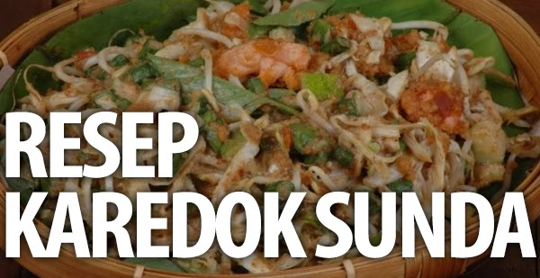 Karedok, Saladnya Orang Sunda Resep Masakan