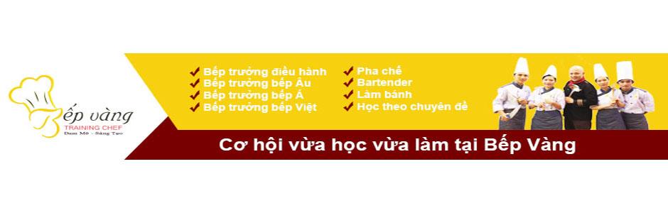 Đào Tạo Bếp Vàng | Truong hoc nau an tai TPHCM