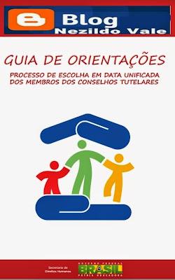 GUIA DE ORIENTAÇÕES PROCESSO DE ESCOLHA EM DATA UNIFICADA DOS MEMBROS DOS CONSELHOS TUTELARES