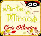 artes e mimos Cris oliveira. ( CLIKA NA IMAGEM E FAÇA UMA VISITA.)