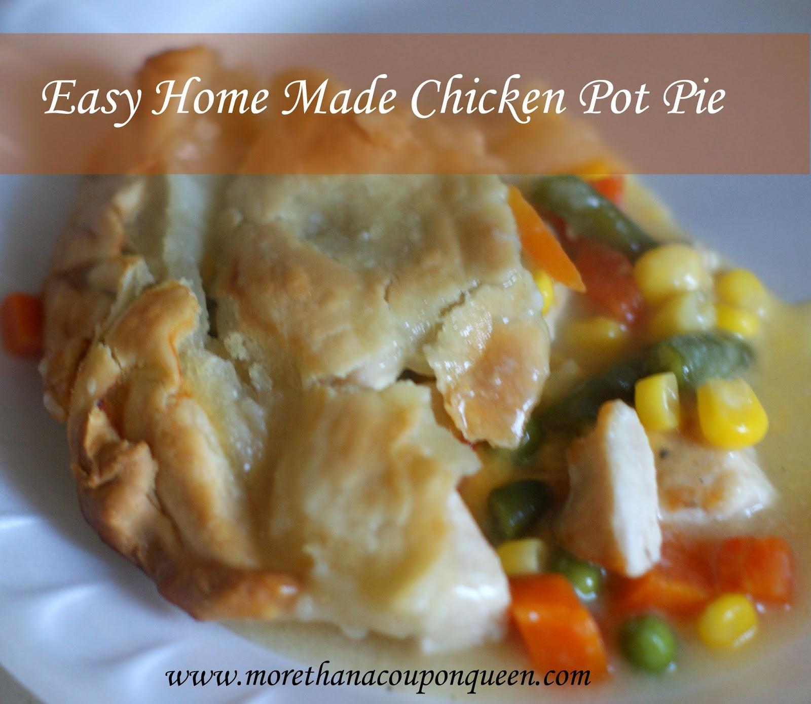 Easy Home Made Chicken Pot Pie - Good food shouldn't have to break the bank