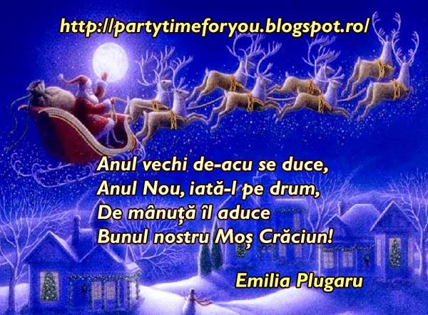 Anul vechi de-acu se duce, Anul Nou, iată-l pe drum, De mânuţă îl aduce Bunul nostru Moş Crăciun!