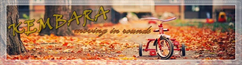 KEMBARA all in rounds ^^
