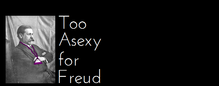 Too Asexy for Freud