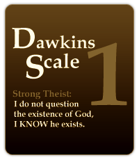 GOD's (John 10:28) and Dawkin's Scale #1