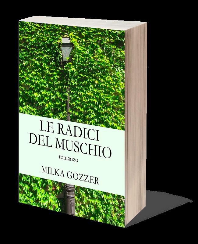 Consiglio di lettura: Le radice del muschio di Milka Gozzer