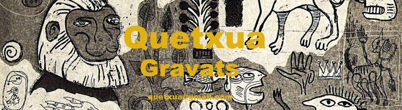 QUETXUA GRAVATS