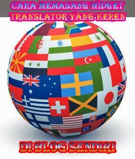 CARA MEMASANG WIDGET TRANSLATE YANG KEREN DI BLOG