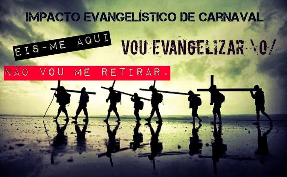 6º IMPACTO EVANGELÍSTICO DE CARNAVAL
