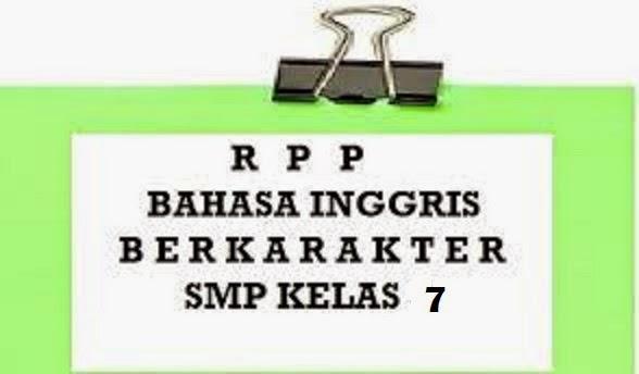 Rpp Berkarakter Bahasa Inggris Kelas 7 Semester 1 Amp 2 Berbagi Kurikulum 2013