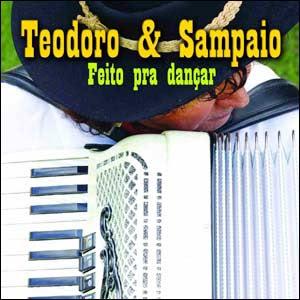 Teodoro e Sampaio  - Feito Pra Dan�ar