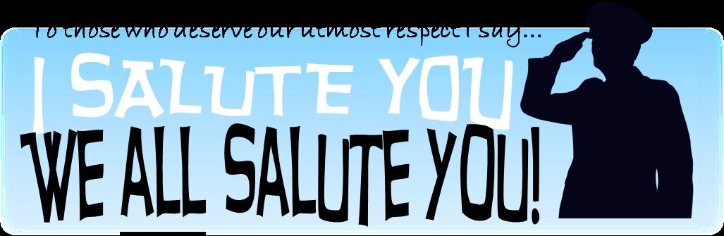 I salute you, we ALL salute you!