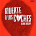 Muerte a los coches - Blake Nelson (2013)