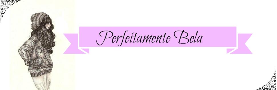 Perfeitamente Bela