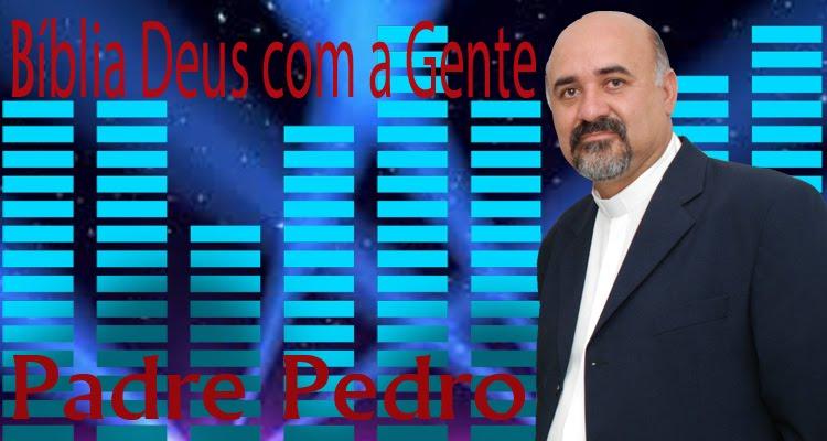 MOMENTO DE FÉ COM PADRE PEDRO