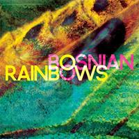[2013] - Bosnian Rainbows