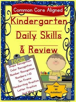 http://www.teacherspayteachers.com/Product/Kindergarten-Daily-Skills-Review-Set-Over-65-Common-Core-Aligned-Activities-834460