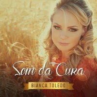 CD de - Bianca Toledo – Som da Cura