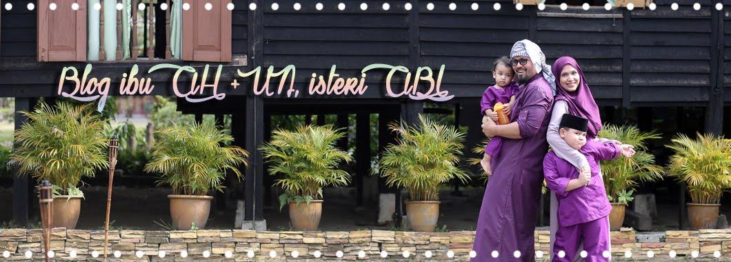 .::Blog Ibu AH+UN , Isteri Abi::.