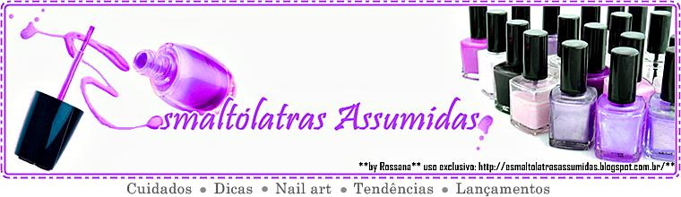 :: Esmaltólatras Assumidas ::