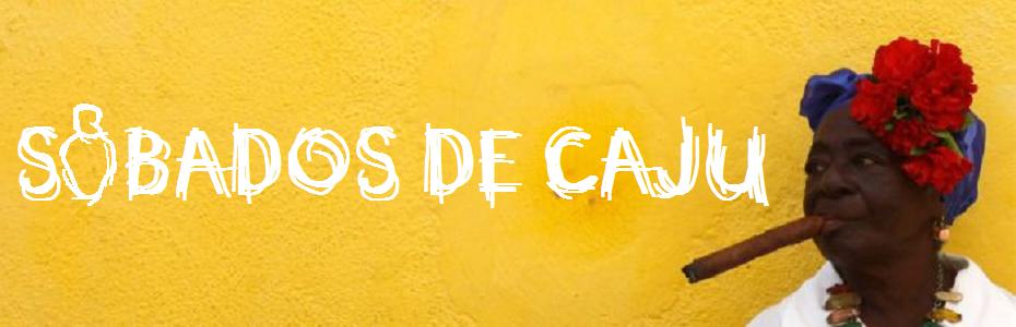 SÁBADOS DE CAJU