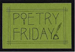 Poetry Friday Roundups: