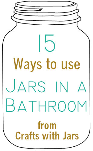 from holding your toothbrushes to dispensing your soap and everything in between mason jars can be a powerhouse of organization in your bathroom and they - Bathroom Jar