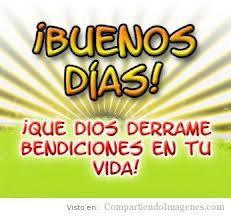 Buenos dias, Que Dios derrame bendiciones en tu vida