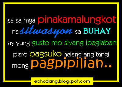 isa sa pinakamalungkot na sitwasyon sa buhay  ay yung gusto mo siyang ipaglaban pero pagsuko nalang ang tangi mong pagpilian