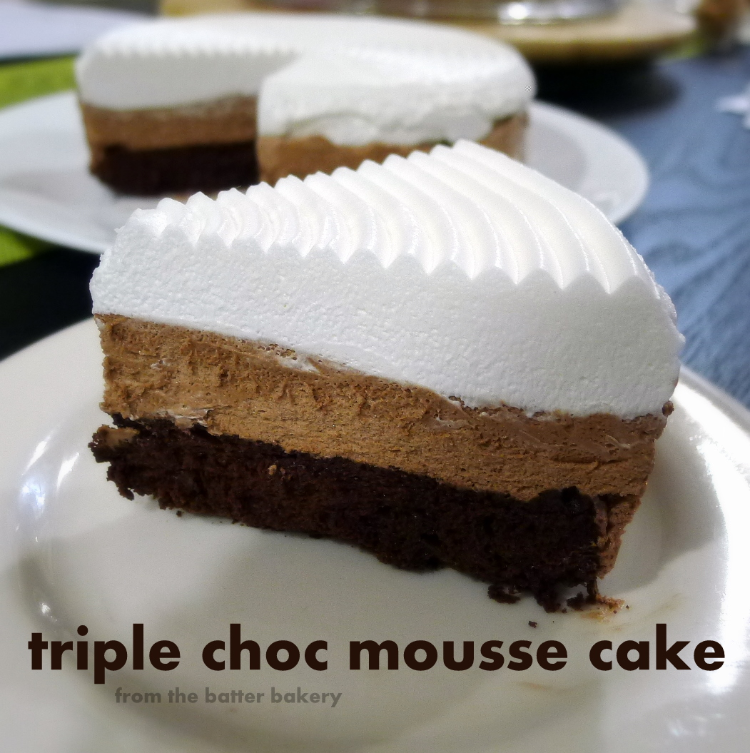 the batter baker: Triple Chocolate Mousse Cake