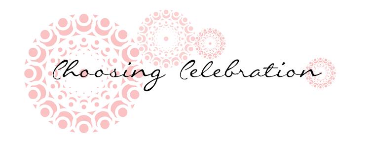 Choosing Celebration