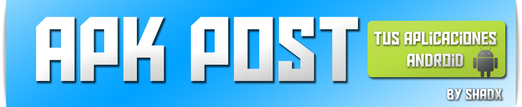 » Apk Post! ⇢ Descargas Android