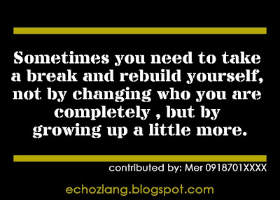 Sometime you need to take a break and rebuild yourself.