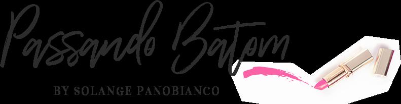 Passando Batom - By Solange Panobianco