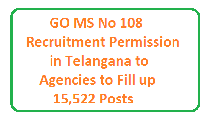 Recruitment Permission 15,522 posts in Telangana State Direct Recruitment permission