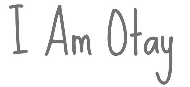 I AM OTAY