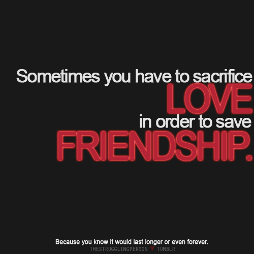 Quotes About Love Vs Friendship : friendship vs love