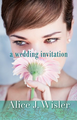 A Wedding Invitation by Alice J Wisler Bethany House ISBN 9780764207334
