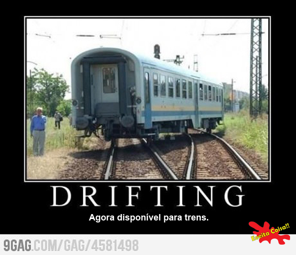 trem, drifting, eeeitacoisa