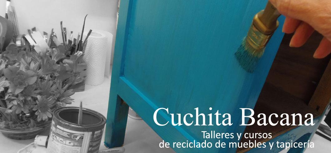 Cuchita Bacana - Talleres de reciclado de muebles y tapicería