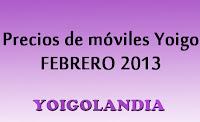 precio moviles yoigo febrero 2013