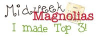 I am in the Top 3 of Midweek Magnolia Challenge #7.