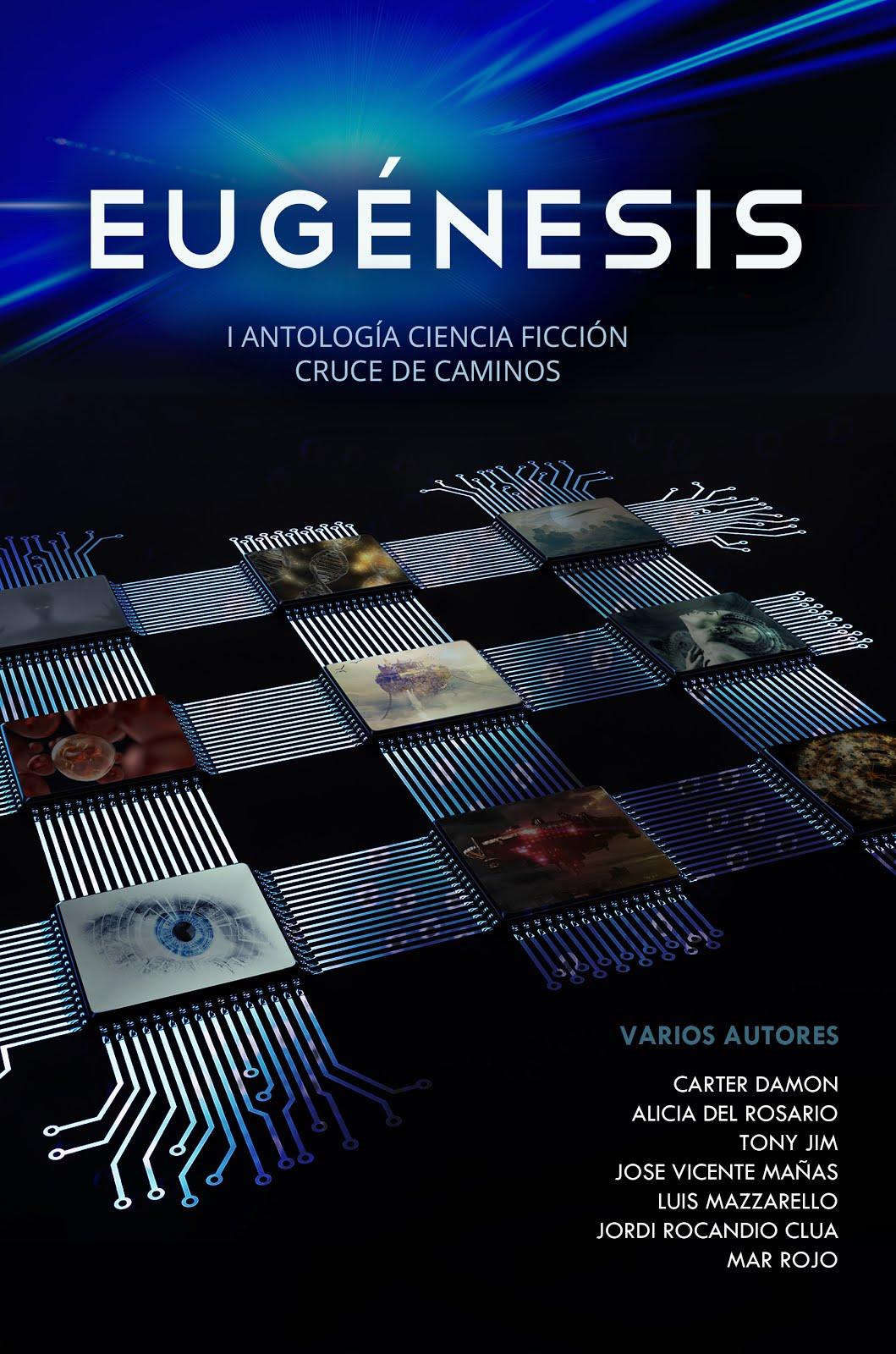 EUGÉNESIS: I Antología Ciencia-Ficción Cruce de Caminos