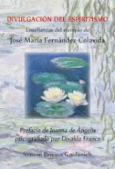 Divulgación del Espiritismo: Enseñanzas del ejemplo de José María Fernández Colavida