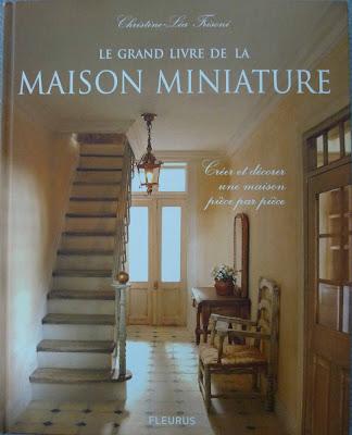 Le Grand Livre de la Maison Miniature,Léa FRISONI,Miniature,Maquette,Maison XVIII