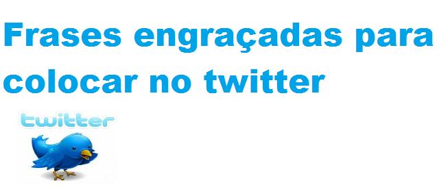 Frases Engraçadas Para Colocar No Twitter